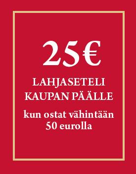 Saat 25 € arvoisen lahjasetelin ostaessasi väh.50 € arvoisen ostoksen. Lue lisää>>